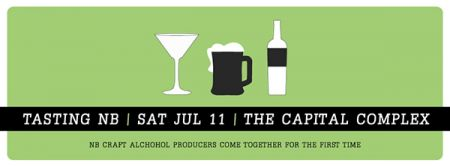 THE CAPITAL COMPLEX presents: TASTING NB in THE TANNERY in Fredericton, NB at The Capital Complex Sat Jul 11 2015 at 7:00 pm