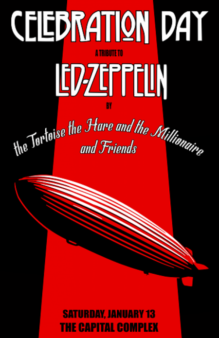 Celebration Day, A Tribute to Led Zeppelin: THE TORTOISE THE HARE & THE MILLIONAIRE at The Capital Bar Sat Jan 13 2018 at 8:00 pm